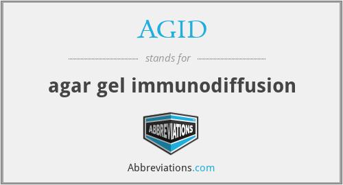 AGID - agar gel immunodiffusion