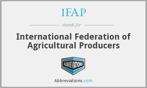 IFAP - International Federation of Agricultural Producers