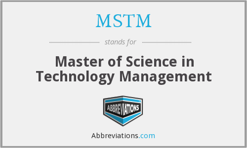 MSTM - Master of Science in Technology Management