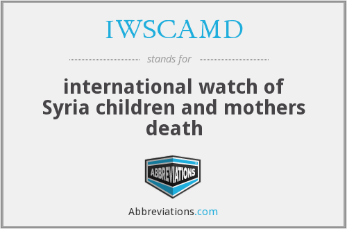 IWSCAMD - international watch of Syria children and mothers death
