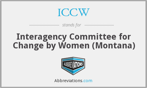 ICCW - Interagency Committee for Change by Women (Montana)