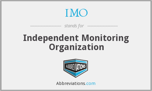 IMO - Independent Monitoring Organization