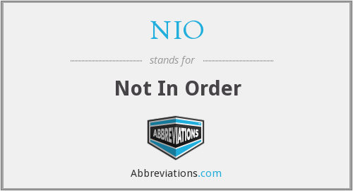 NIO - Not In Order