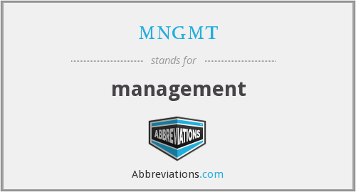 What does MNGMT stand for?