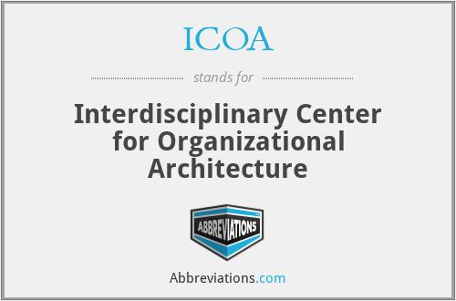 ICOA - Interdisciplinary Center for Organizational Architecture