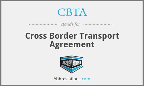 CBTA - Cross Border Transport Agreement