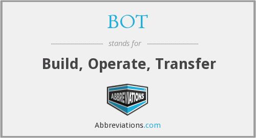 BOT - Build, Operate, Transfer