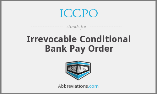 ICCPO - Irrevocable Conditional Bank Pay Order