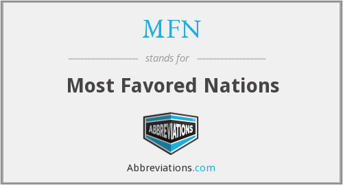 MFN - Most Favored Nations