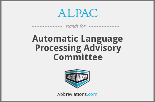 ALPAC - Automatic Language Processing Advisory Committee