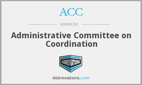 ACC - Administrative Committee on Coordination
