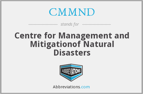 CMMND - Centre for Management and Mitigationof Natural Disasters