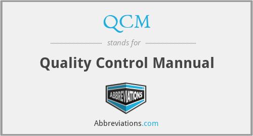 QCM - Quality Control Mannual