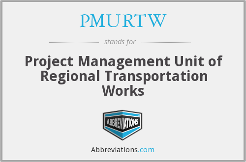PMURTW - Project Management Unit of Regional Transportation Works