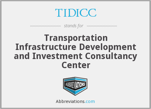 TIDICC - Transportation Infrastructure Development and Investment Consultancy Center