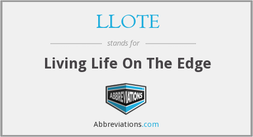 LLOTE - Living Life On The Edge