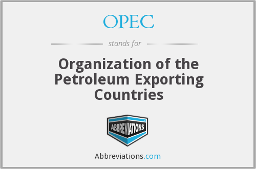 OPEC - Organization of the Petroleum Exporting Countries