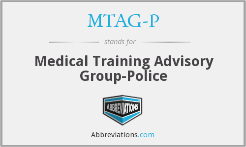 MTAG-P - Medical Training Advisory Group-Police