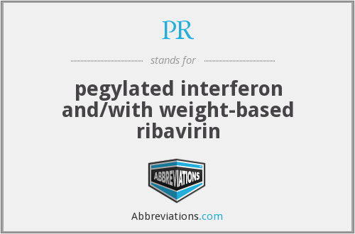 PR - pegylated interferon and/with weight-based ribavirin