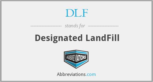 DLF - Designated LandFill