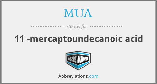 MUA - 11 -mercaptoundecanoic acid