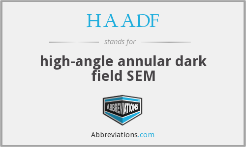 HAADF - high-angle annular dark field SEM