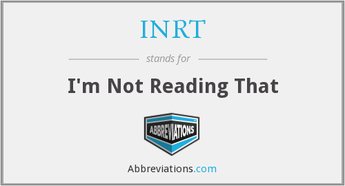 INRT - I'm Not Reading That