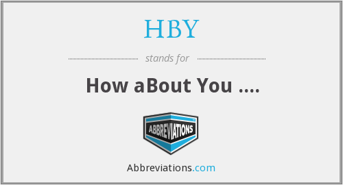 HBY - How aBout You ....
