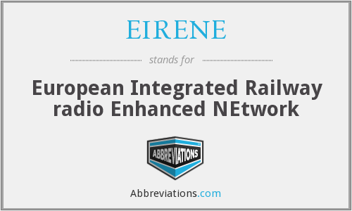 EIRENE - European Integrated Railway radio Enhanced NEtwork