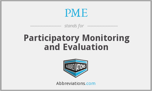 PME - Participatory Monitoring and Evaluation