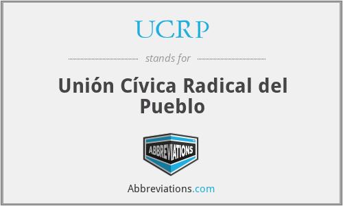 UCRP - Unión Cívica Radical del Pueblo