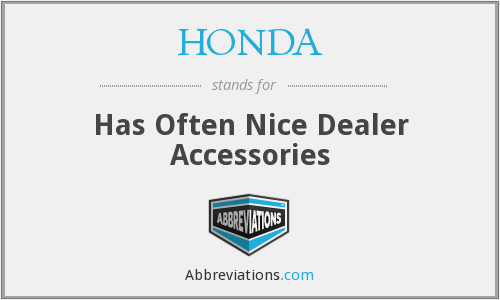 HONDA - Has Often Nice Dealer Accessories