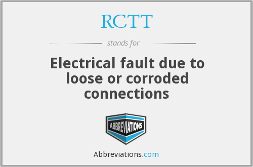 RCTT - Electrical fault due to loose or corroded connections