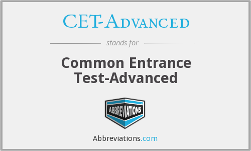 What does CET-ADVANCED stand for?