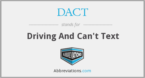 DACT - Driving And Can't Text