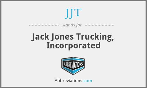 JJT - Jack Jones Trucking, Incorporated