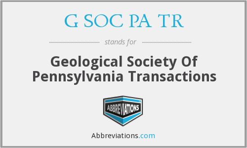 G SOC PA TR - Geological Society Of Pennsylvania Transactions