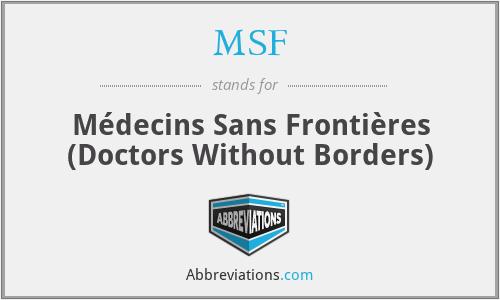 MSF - Médecins Sans Frontières (Doctors Without Borders)