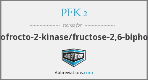 What does PFK2 stand for?