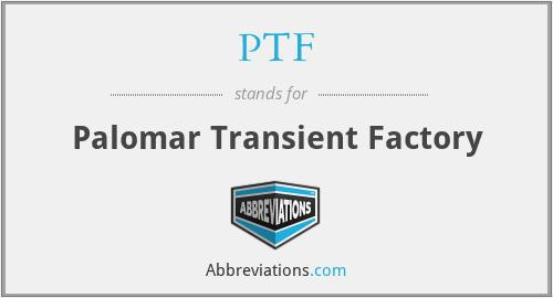 PTF - Palomar Transient Factory