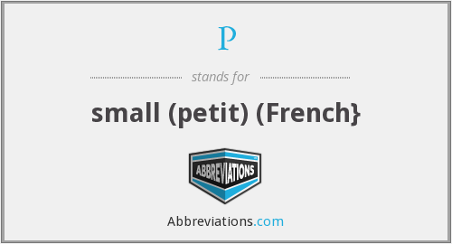 P - small (petit) (French}
