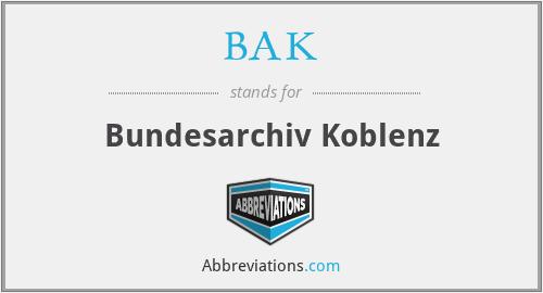 BAK - Bundesarchiv Koblenz