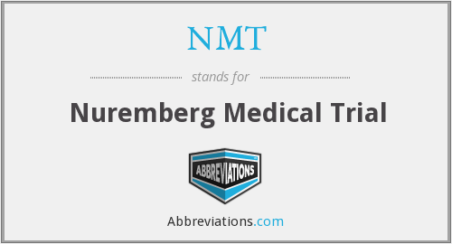 NMT - Nuremberg Medical Trial