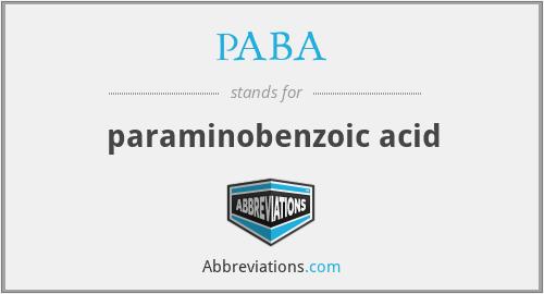 PABA - paraminobenzoic acid