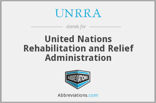 UNRRA - United Nations Rehabilitation and Relief Administration