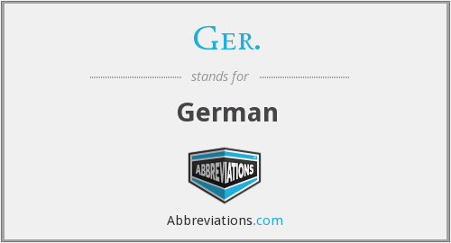 Ger. - German
