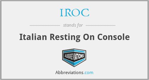 IROC - Italian Resting On Console