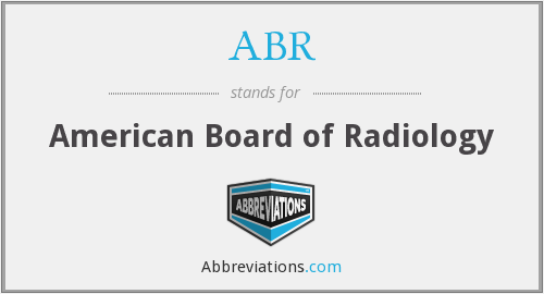 ABR - American Board of Radiology