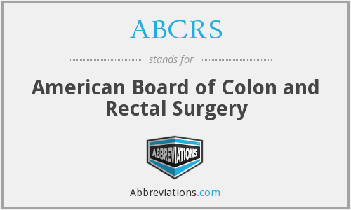 ABCRS - American Board of Colon and Rectal Surgery
