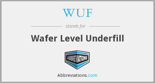 WUF - Wafer Level Underfill